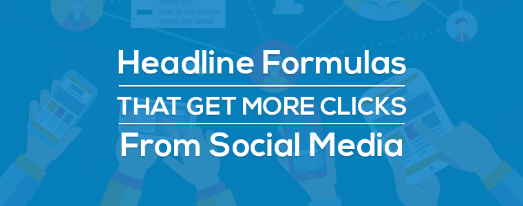 Headline-Formulas-That-Get-More-Clicks-From-Social-Media