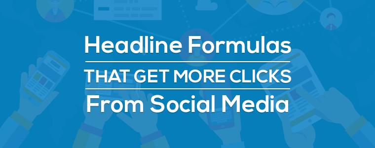 Headline Formulas That Get More Clicks From Social Media